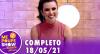 Me Poupe Show (18/05/21) | Completo