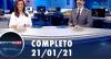 Assista à íntegra do RedeTV News de 21 de janeiro de 2021