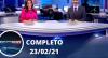 Assista à íntegra do RedeTV News de 23 de fevereiro de 2021