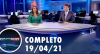 Assista à íntegra do RedeTV News de 19 de abril de 2021