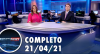 Assista à íntegra do RedeTV News de 21 de abril de 2021
