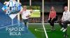 Papo de Bola (14/08/19) | Completo