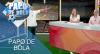 Papo de Bola (17/10/19) | Completo