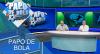 Papo de Bola (15/11/19) | Completo
