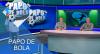 Papo de Bola (18/11/19) | Completo