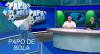 Papo de Bola (05/12/19) | Completo