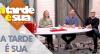 A Tarde é Sua (22/08/19) | Completo