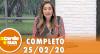 A Tarde é Sua (25/02/20) | Completo