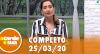A Tarde é Sua (25/03/20) | Completo