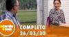 A Tarde é Sua (26/03/20) | Completo