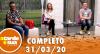 A Tarde é Sua (31/03/20) | Completo
