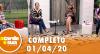A Tarde é Sua (01/04/20) | Completo