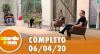 A Tarde é Sua (06/04/20) | Completo