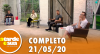 A Tarde é Sua (21/05/20) | Completo