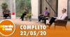 A Tarde é Sua (22/05/20) | Completo