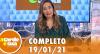 A Tarde é Sua (19/01/21) | Completo