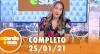 A Tarde é Sua (25/01/21) | Completo