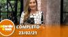 A Tarde é Sua (23/02/21) | Completo