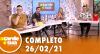 A Tarde é Sua (26/02/21) | Completo