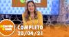 A Tarde é Sua (20/04/21) | Completo