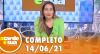 A Tarde é Sua (14/06/21) | Completo
