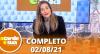 A Tarde é Sua (02/08/21) | Completo