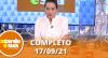 A Tarde é Sua (17/09/21) | Completo