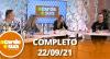 A Tarde é Sua (22/09/21) | Completo