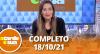 A Tarde é Sua (18/10/21) | Completo