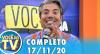 Você na TV (17/11/20) | Completo