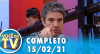 Você na TV (15/02/21) | Completo