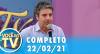 Você na TV (22/02/21) | Completo