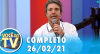 Você na TV (26/02/21) | Completo