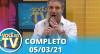 Você na TV (05/03/21) | Completo