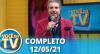 Você na TV (12/05/21) | Completo