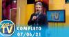Você na TV (07/06/21)   Completo