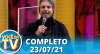Você na TV (23/07/21) | Completo