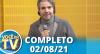 Você na TV (02/08/21) | Completo