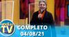 Você na TV (04/08/21) | Completo