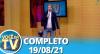 Você na TV (19/08/21) | Completo