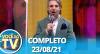 Você na TV (23/08/21) | Comprleto