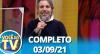 Você na TV (03/09/21) | Completo