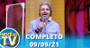 Você na TV (09/09/21) | Completo