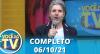 Você na TV (06/10/21) | Completo