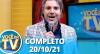 Você na TV (20/10/21) | Completo