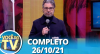Você na TV (26/10/21) | Completo