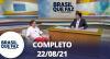 Brasil Que Faz (22/08/21) | Completo