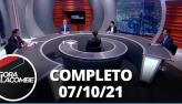 Agora com Lacombe (07/10/21) | Completo