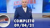 Alerta Nacional (09/04/21) | Completo