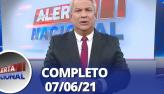 Alerta Nacional (07/06/21)   Completo